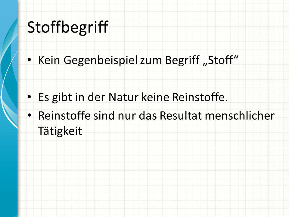 """Stoffbegriff Kein Gegenbeispiel zum Begriff """"Stoff"""