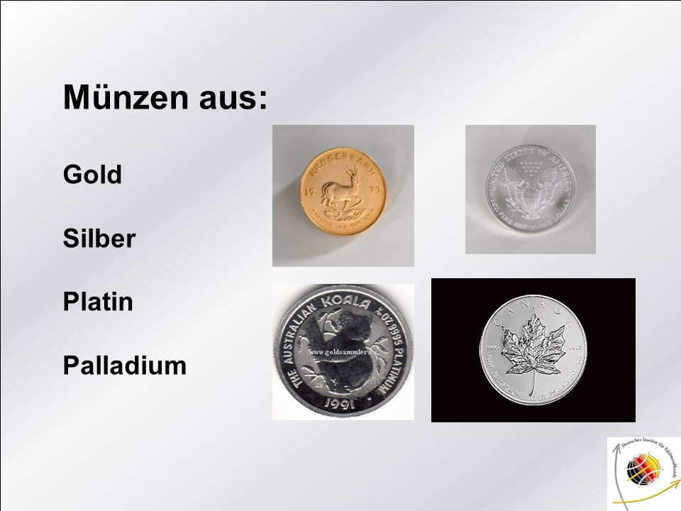 Münzen aus: Gold Silber Platin Palladium