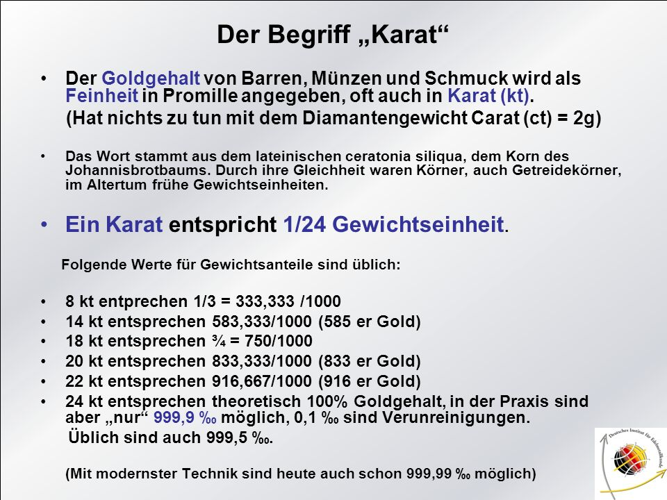 """Der Begriff """"Karat Ein Karat entspricht 1/24 Gewichtseinheit."""