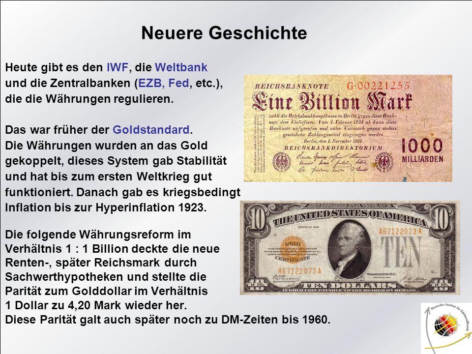 Neuere Geschichte Heute gibt es den IWF, die Weltbank
