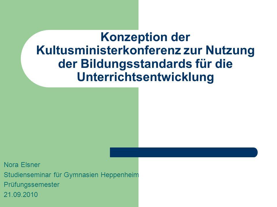 Konzeption der Kultusministerkonferenz zur Nutzung der Bildungsstandards für die Unterrichtsentwicklung