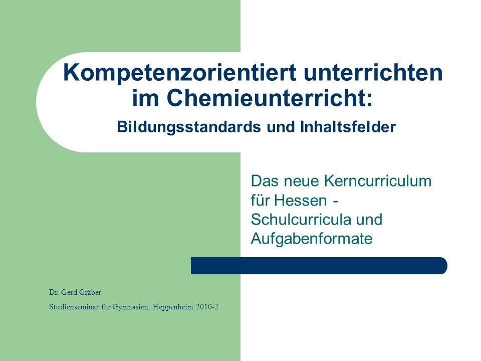 Kompetenzorientiert unterrichten im Chemieunterricht: Bildungsstandards und Inhaltsfelder