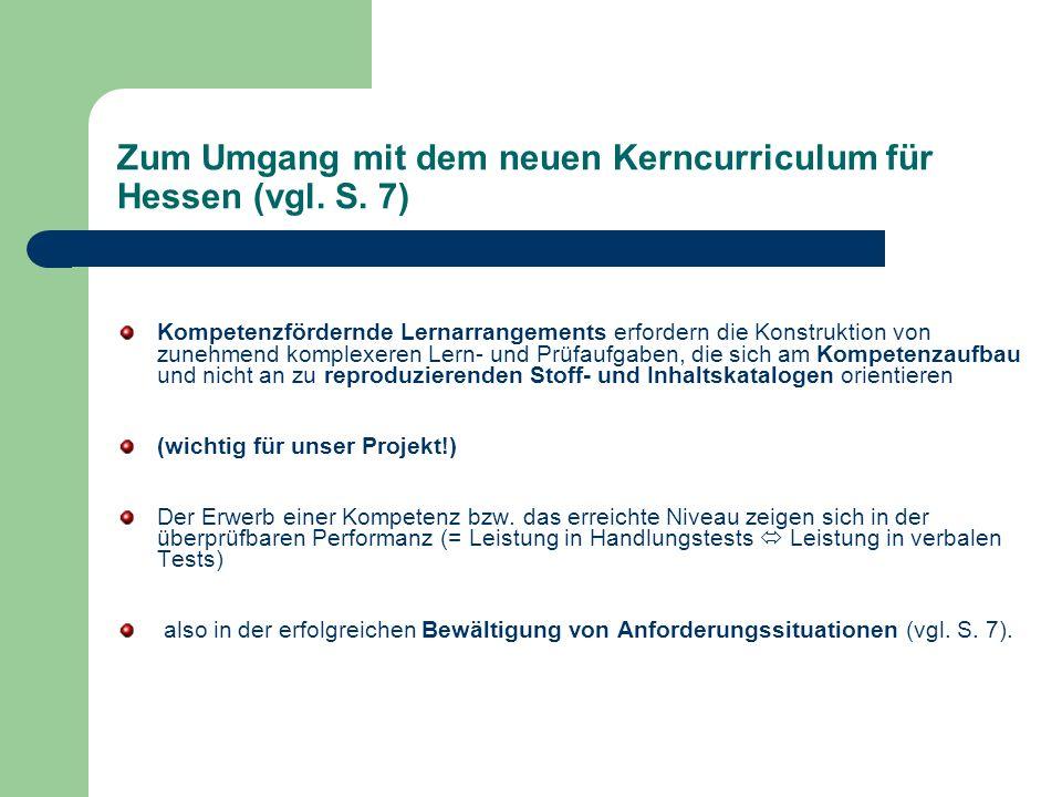Zum Umgang mit dem neuen Kerncurriculum für Hessen (vgl. S. 7)