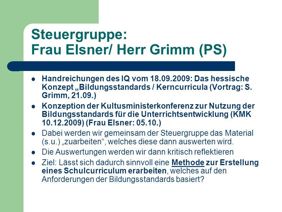 Steuergruppe: Frau Elsner/ Herr Grimm (PS)