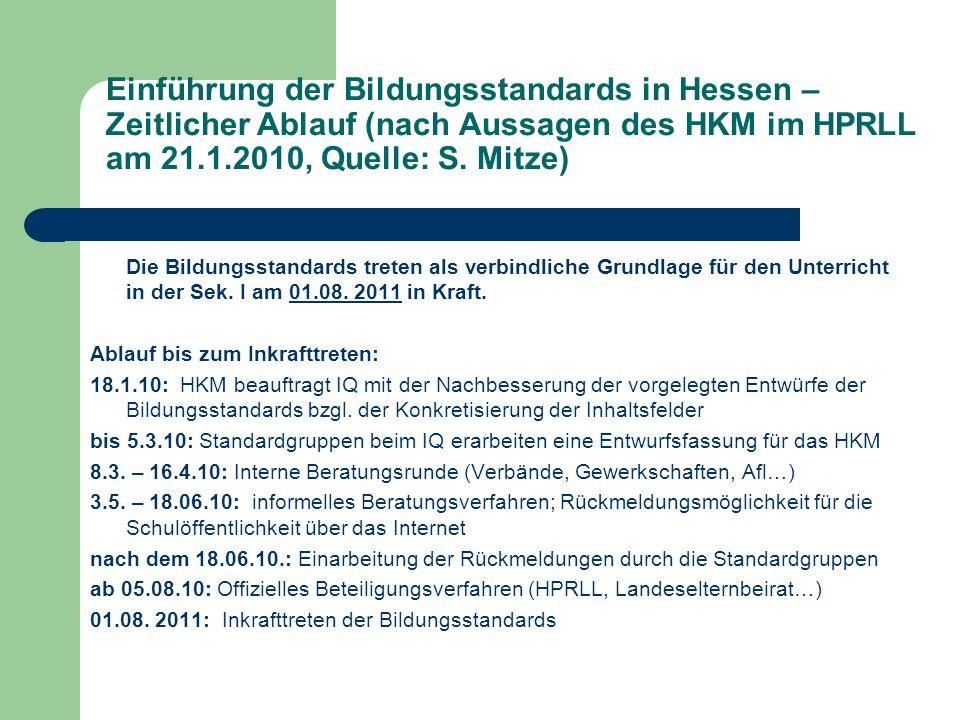 Einführung der Bildungsstandards in Hessen – Zeitlicher Ablauf (nach Aussagen des HKM im HPRLL am 21.1.2010, Quelle: S. Mitze)
