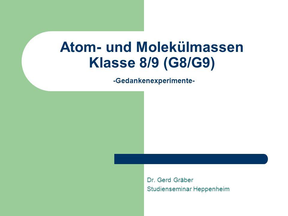 Atom- und Molekülmassen Klasse 8/9 (G8/G9) -Gedankenexperimente-