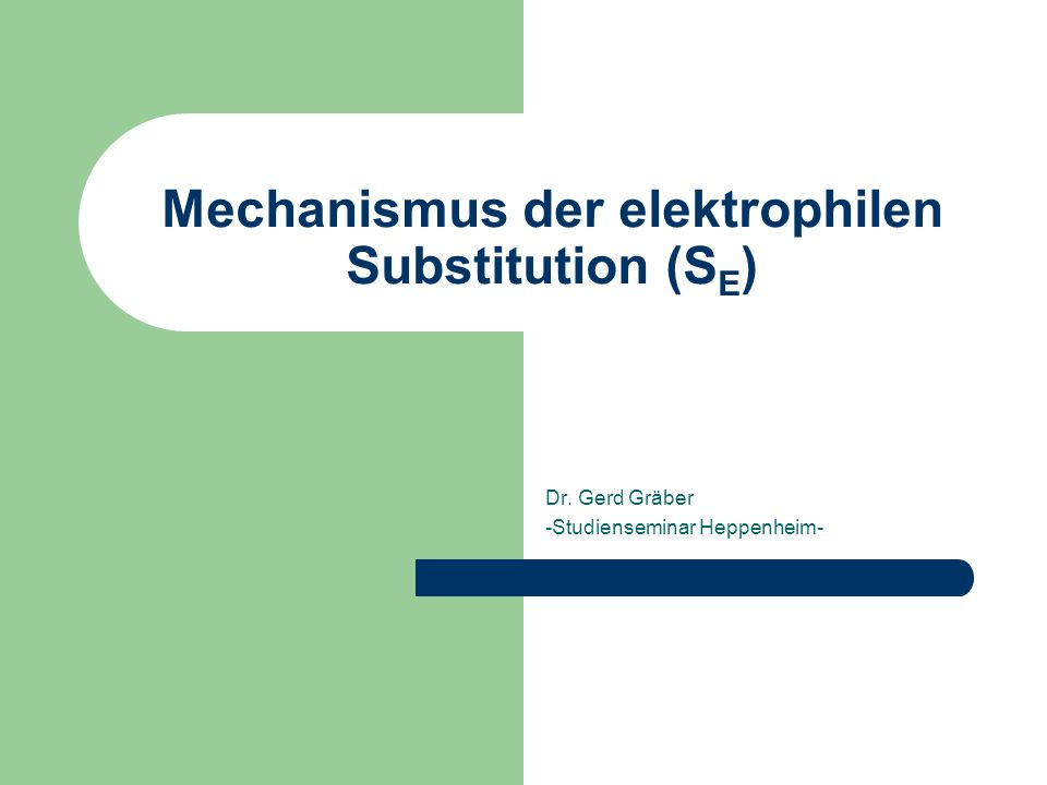 Mechanismus der elektrophilen Substitution (SE)