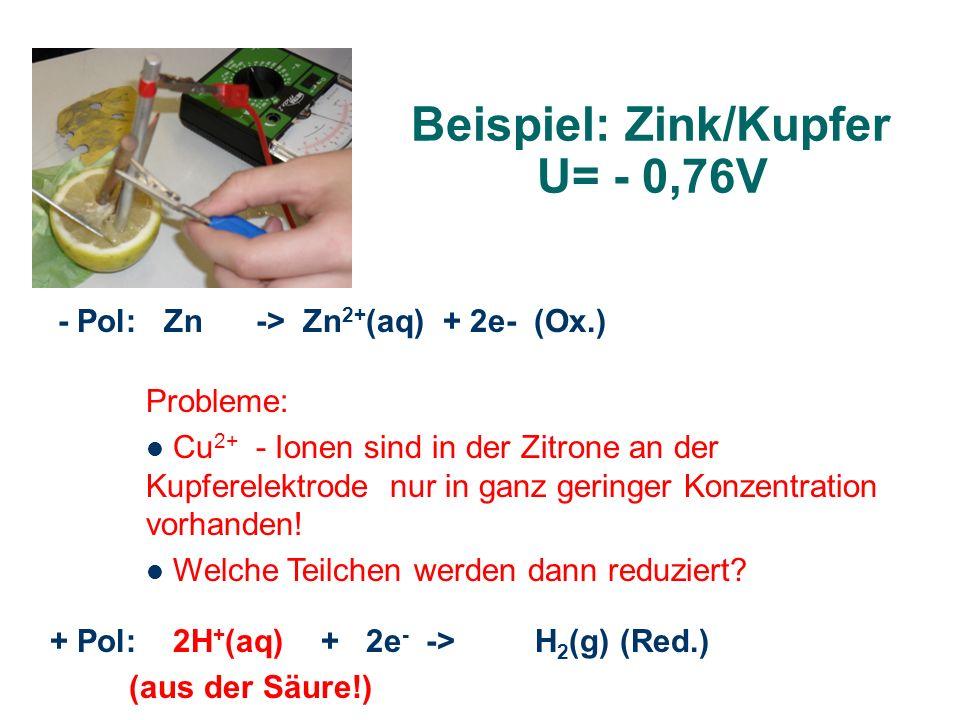 Beispiel: Zink/Kupfer U= - 0,76V