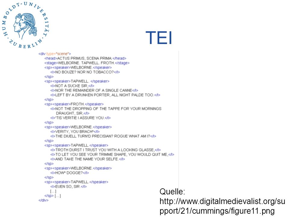 TEI Quelle: http://www.digitalmedievalist.org/support/21/cummings/figure11.png
