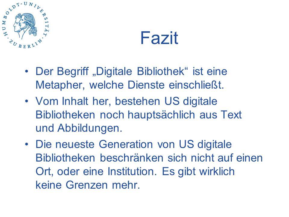 """Fazit Der Begriff """"Digitale Bibliothek ist eine Metapher, welche Dienste einschließt."""