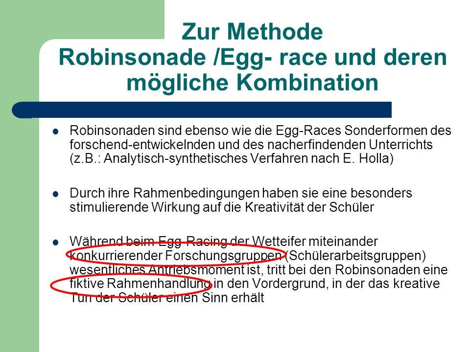 Zur Methode Robinsonade /Egg- race und deren mögliche Kombination