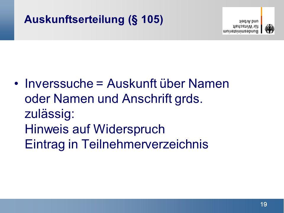 Auskunftserteilung (§ 105)