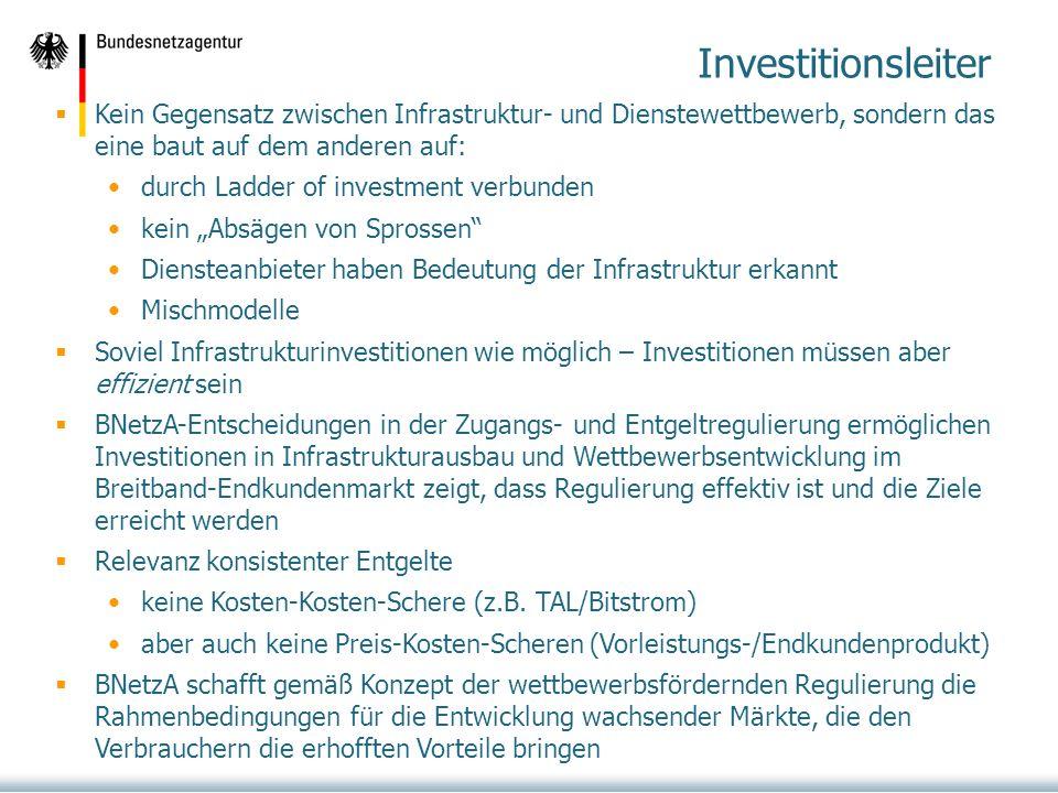 Investitionsleiter Kein Gegensatz zwischen Infrastruktur- und Dienstewettbewerb, sondern das eine baut auf dem anderen auf: