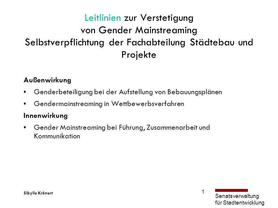 Leitlinien zur Verstetigung von Gender Mainstreaming Selbstverpflichtung der Fachabteilung Städtebau und Projekte