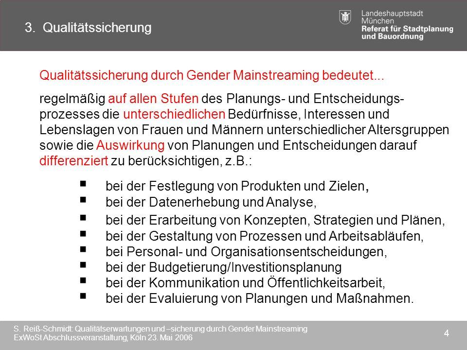 3. Qualitätssicherung Qualitätssicherung durch Gender Mainstreaming bedeutet...