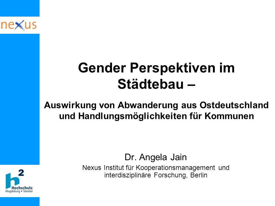 Gender Perspektiven im Städtebau – Auswirkung von Abwanderung aus Ostdeutschland und Handlungsmöglichkeiten für Kommunen