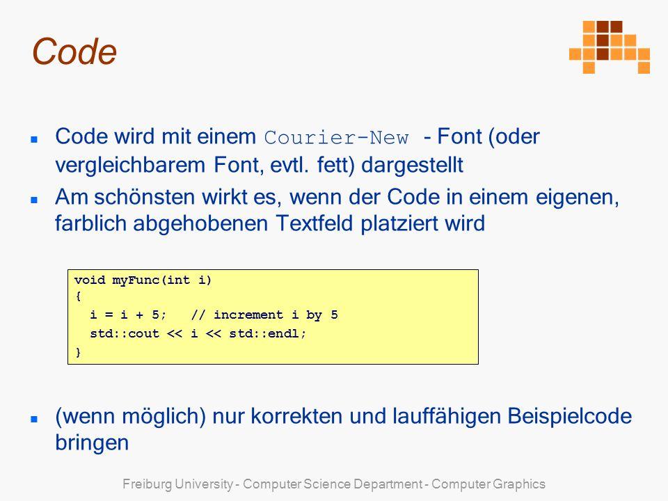 Code Code wird mit einem Courier-New - Font (oder vergleichbarem Font, evtl. fett) dargestellt.