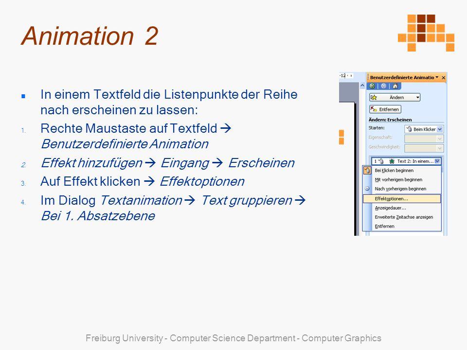 Animation 2 In einem Textfeld die Listenpunkte der Reihe nach erscheinen zu lassen: Rechte Maustaste auf Textfeld  Benutzerdefinierte Animation.