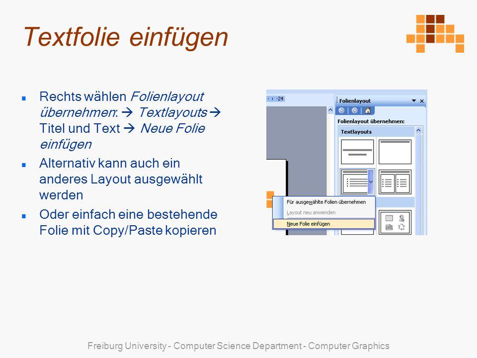 Textfolie einfügen Rechts wählen Folienlayout übernehmen:  Textlayouts  Titel und Text  Neue Folie einfügen.