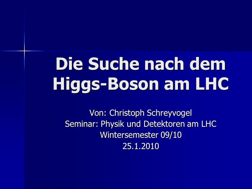 Die Suche nach dem Higgs-Boson am LHC