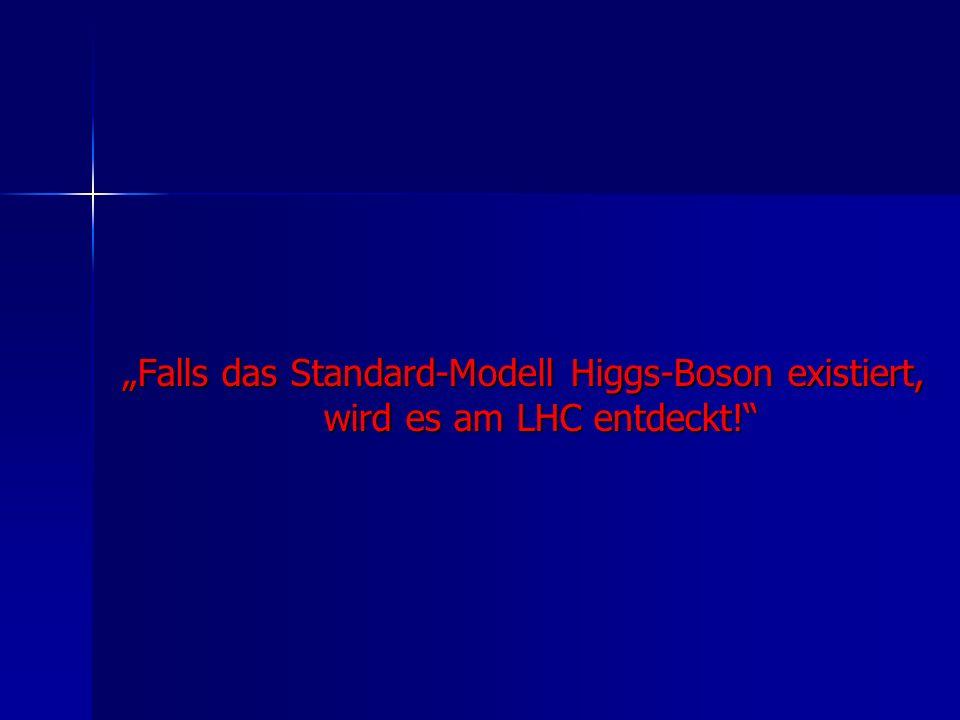 """""""Falls das Standard-Modell Higgs-Boson existiert, wird es am LHC entdeckt!"""