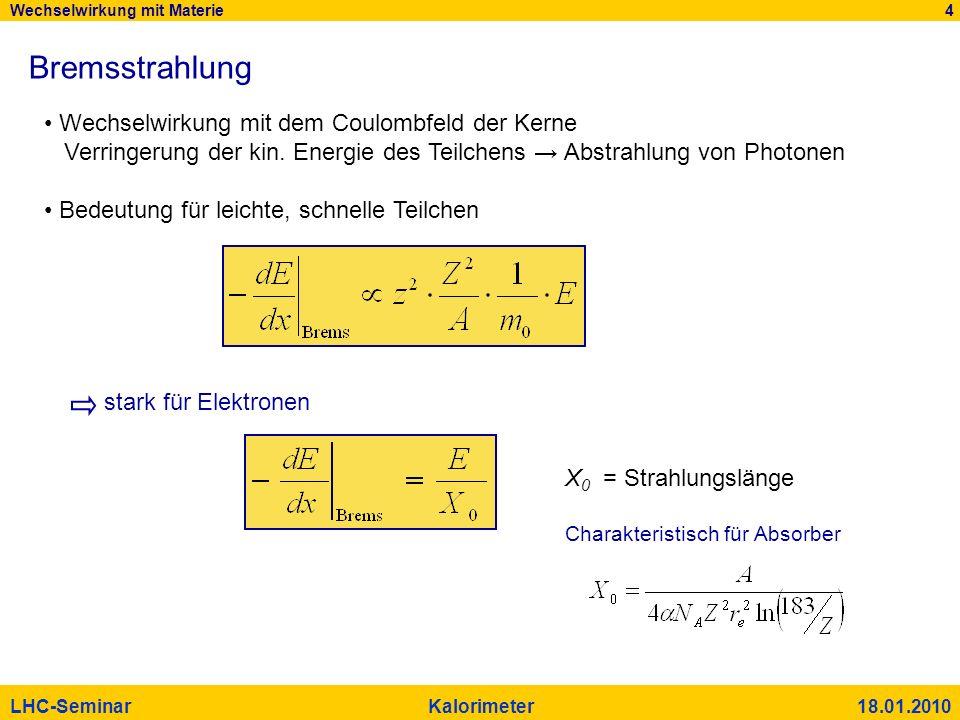 Bremsstrahlung Wechselwirkung mit dem Coulombfeld der Kerne