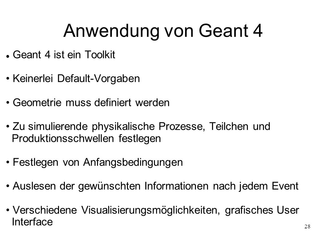 Anwendung von Geant 4 Geant 4 ist ein Toolkit