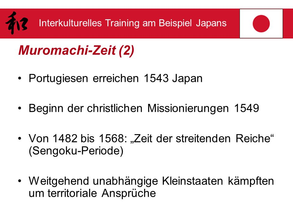 Muromachi-Zeit (2) Portugiesen erreichen 1543 Japan