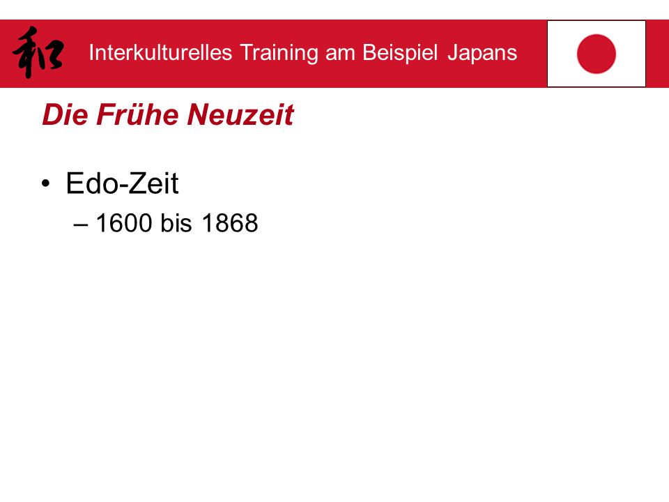 Die Frühe Neuzeit Edo-Zeit 1600 bis 1868
