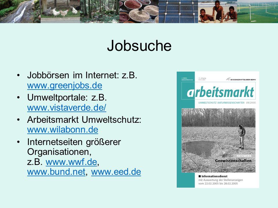 Jobsuche Jobbörsen im Internet: z.B. www.greenjobs.de