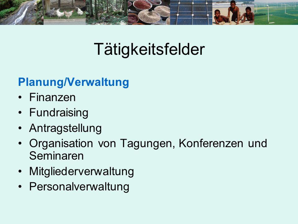 Tätigkeitsfelder Planung/Verwaltung Finanzen Fundraising