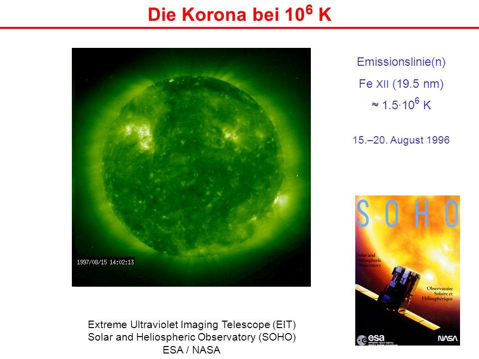 Die Korona bei 106 K Emissionslinie(n) Fe XII (19.5 nm)  1.5·106 K