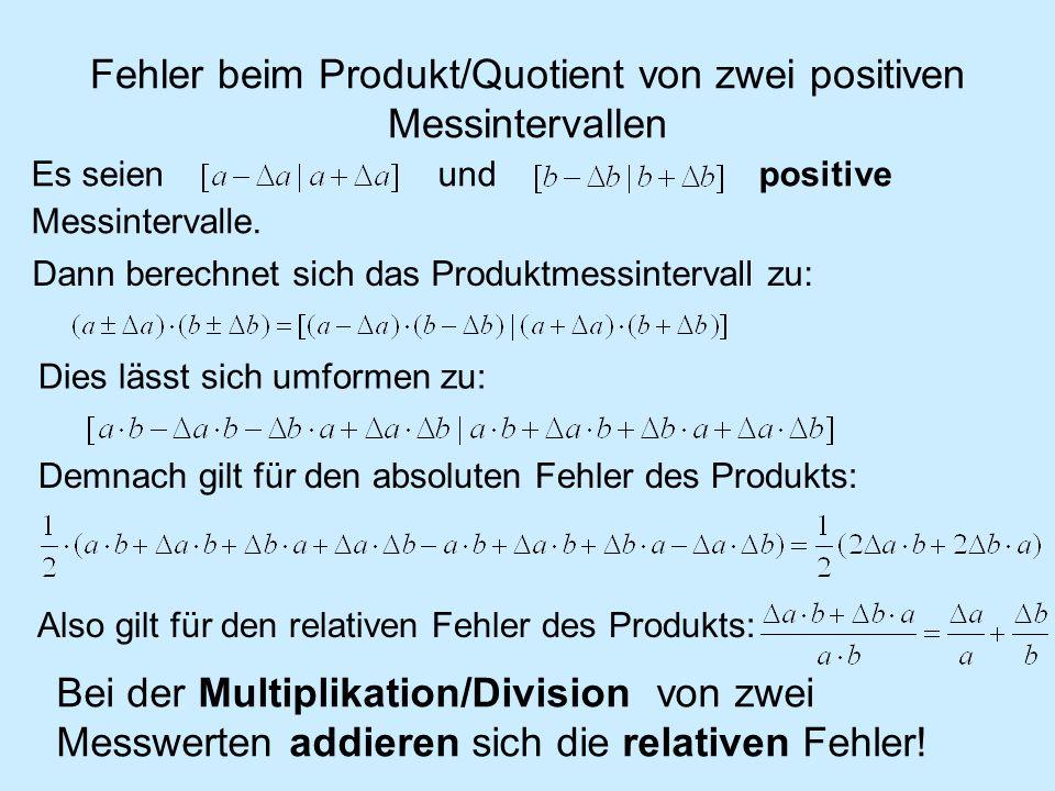 Fehler beim Produkt/Quotient von zwei positiven Messintervallen
