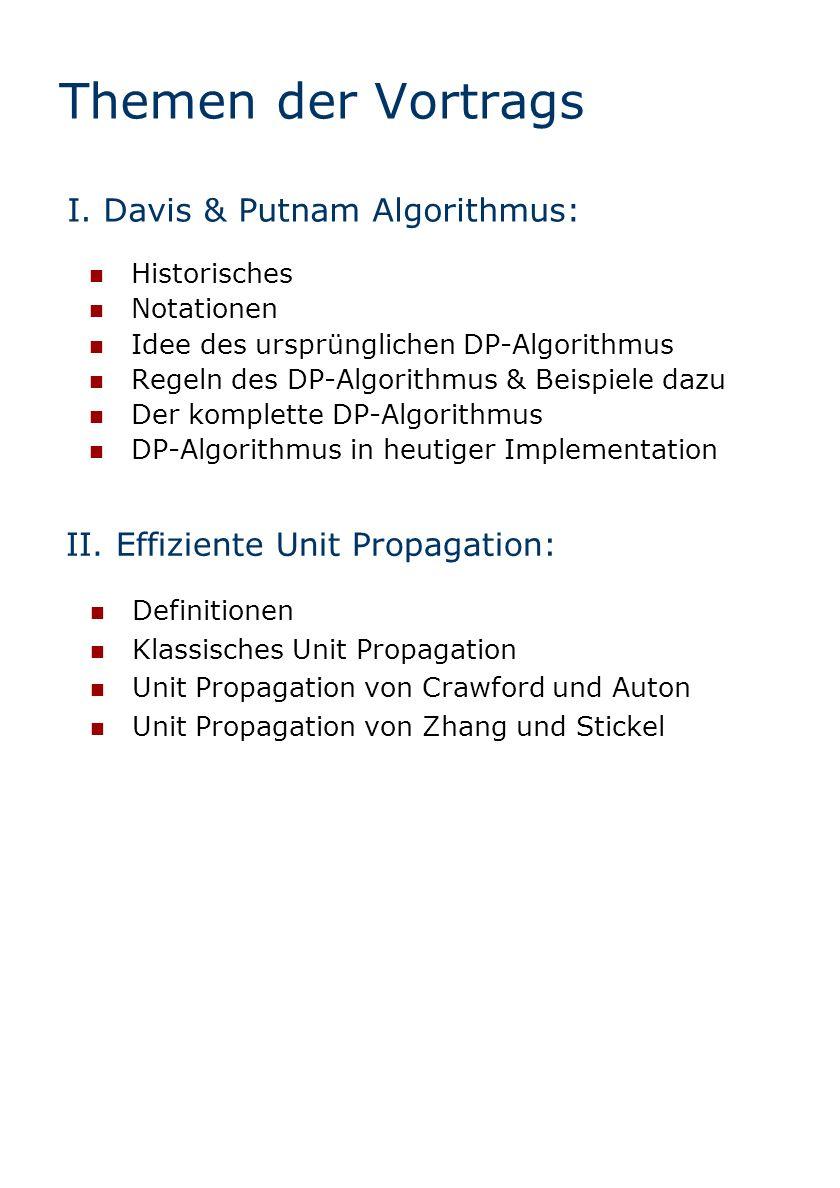 Themen der Vortrags I. Davis & Putnam Algorithmus: