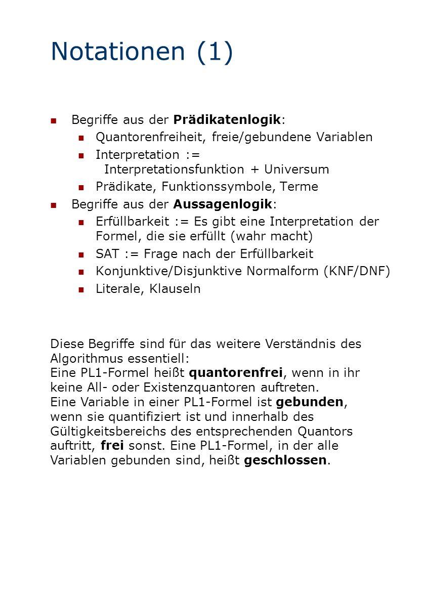Notationen (1) Begriffe aus der Prädikatenlogik: