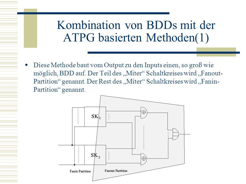 Kombination von BDDs mit der ATPG basierten Methoden(1)