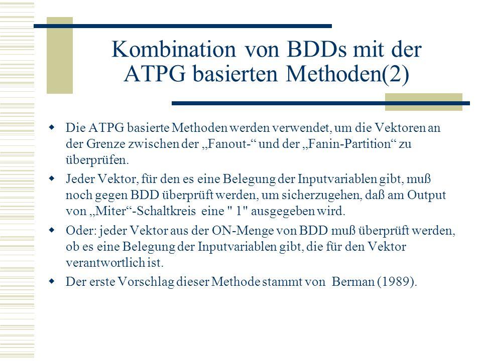 Kombination von BDDs mit der ATPG basierten Methoden(2)