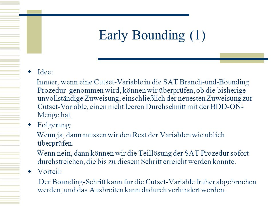 Early Bounding (1) Idee: