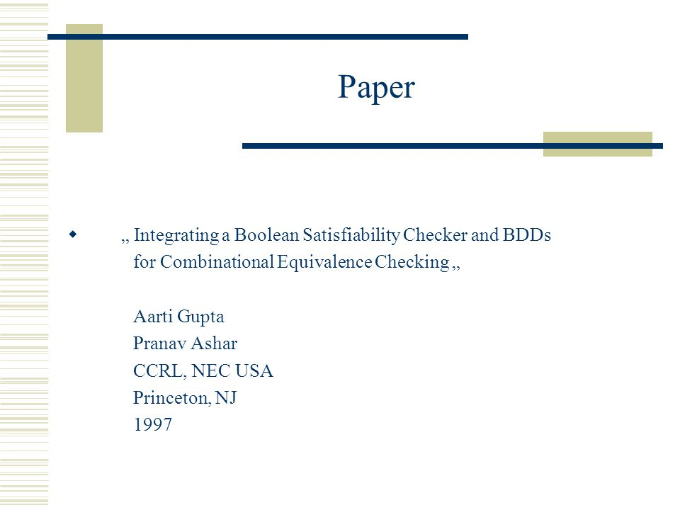 "Paper "" Integrating a Boolean Satisfiability Checker and BDDs"