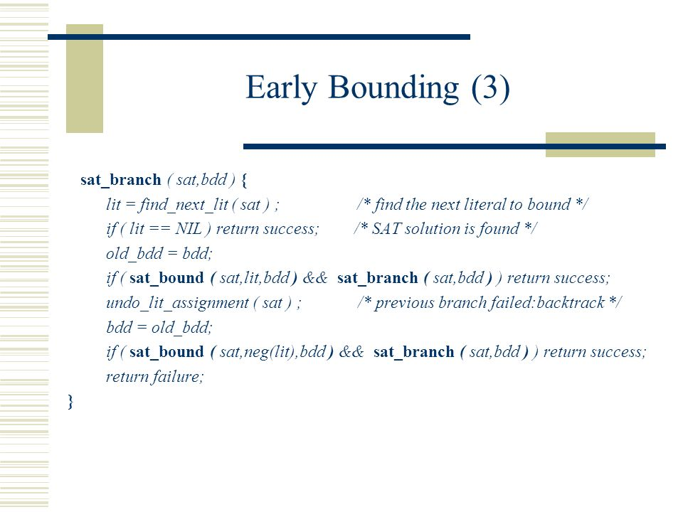 Early Bounding (3) sat_branch ( sat,bdd ) {