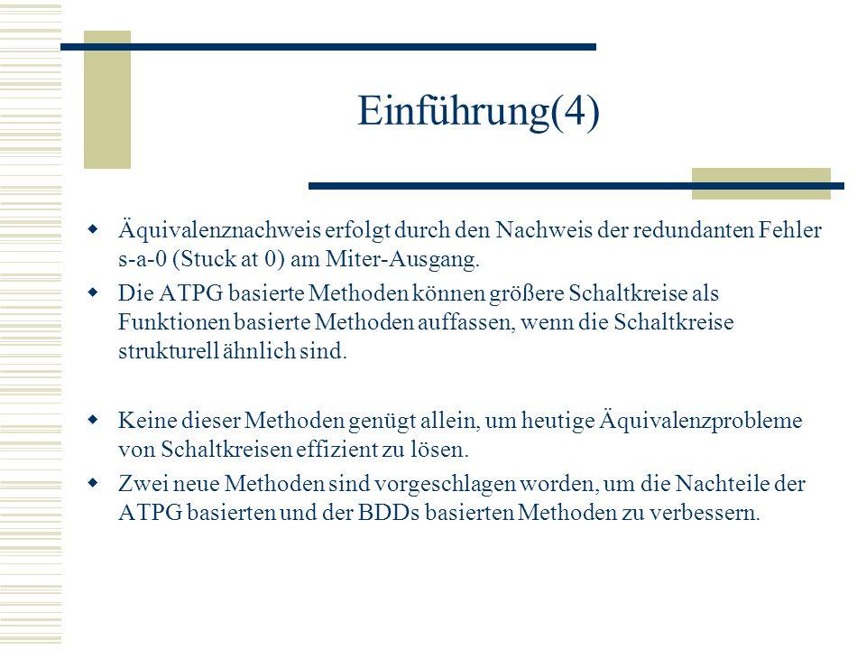 Einführung(4) Äquivalenznachweis erfolgt durch den Nachweis der redundanten Fehler s-a-0 (Stuck at 0) am Miter-Ausgang.