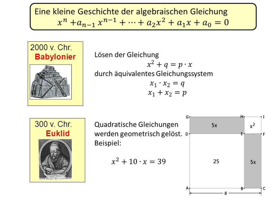 2000 v. Chr. Babylonier 300 v. Chr. Euklid