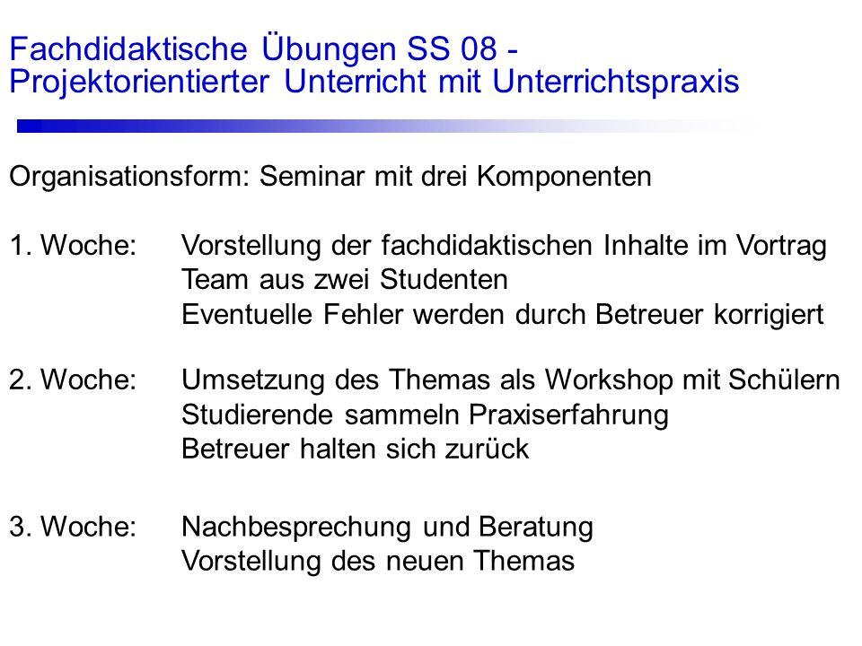 Fachdidaktische Übungen SS 08 - Projektorientierter Unterricht mit Unterrichtspraxis