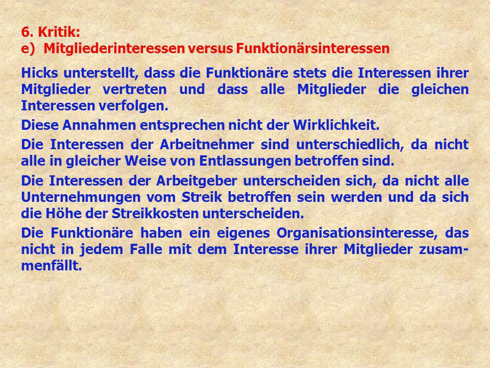 6. Kritik: e) Mitgliederinteressen versus Funktionärsinteressen