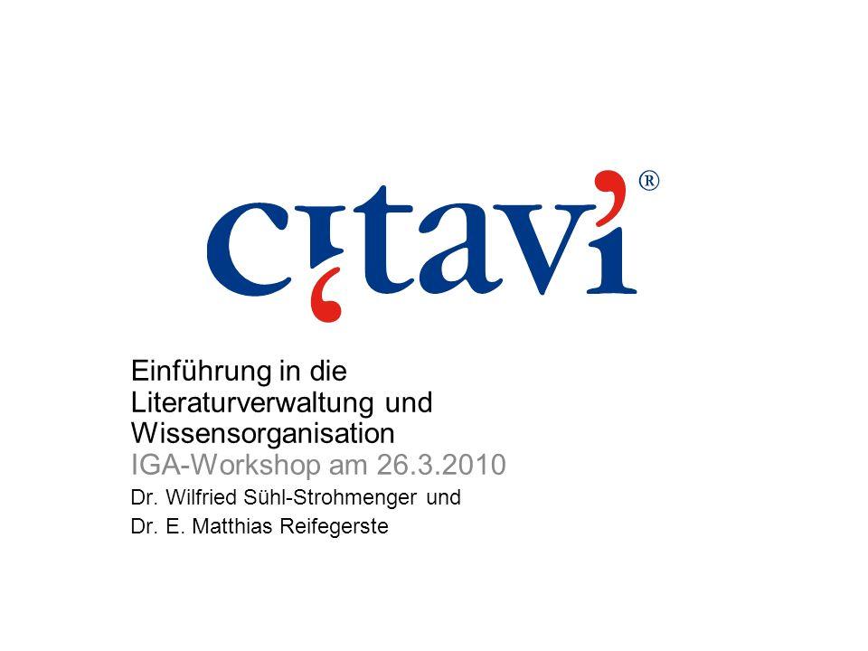 Einführung in die Literaturverwaltung und Wissensorganisation IGA-Workshop am 26.3.2010