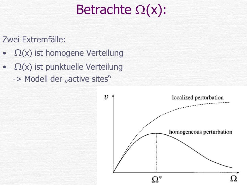 Betrachte W(x): Zwei Extremfälle: (x) ist homogene Verteilung