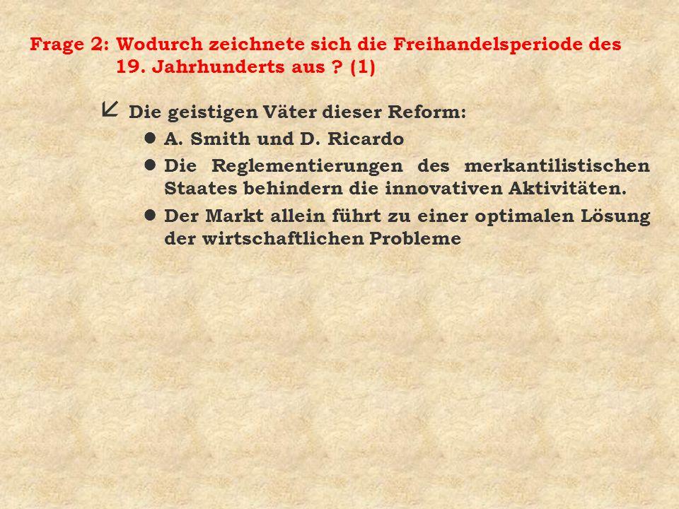 Frage 2: Wodurch zeichnete sich die Freihandelsperiode des 19