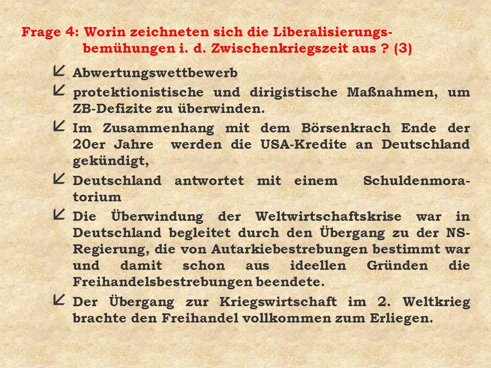 Frage 4: Worin zeichneten sich die Liberalisierungs-bemühungen i. d