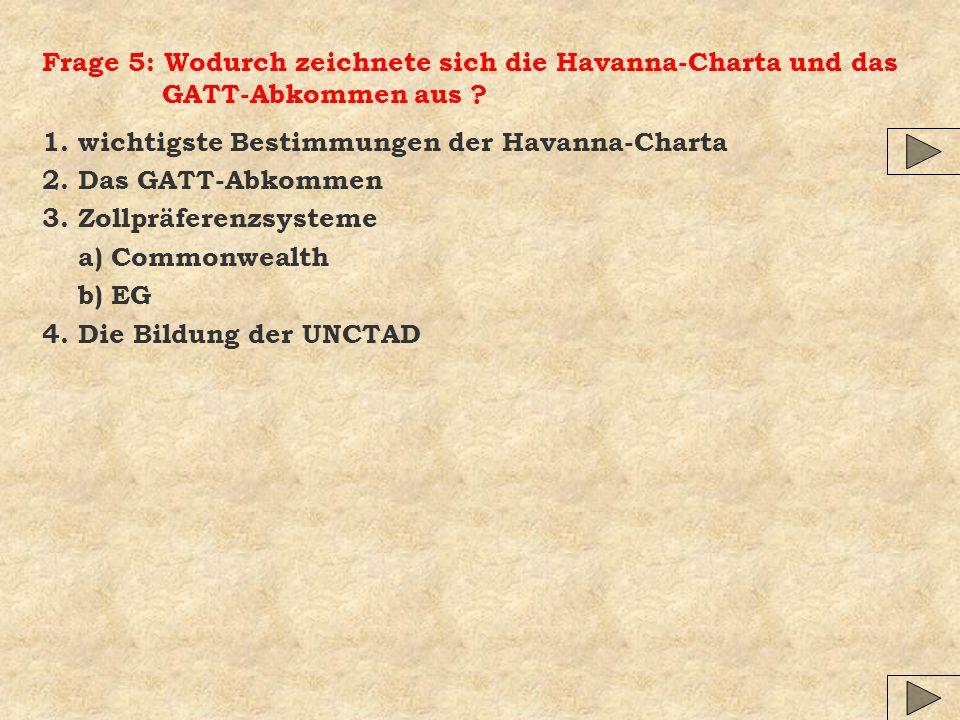 Frage 5: Wodurch zeichnete sich die Havanna-Charta und das GATT-Abkommen aus
