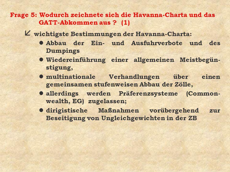 Frage 5: Wodurch zeichnete sich die Havanna-Charta und das GATT-Abkommen aus (1)